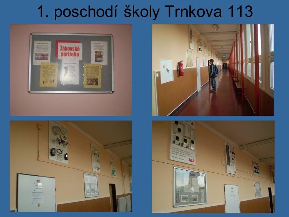1. poschodí školy Trnkova 113