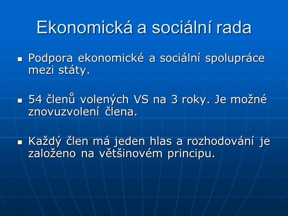 Ekonomická a sociální rada Podpora ekonomické a sociální spolupráce mezi státy. Podpora ekonomické a sociální spolupráce mezi státy. 54 členů volených