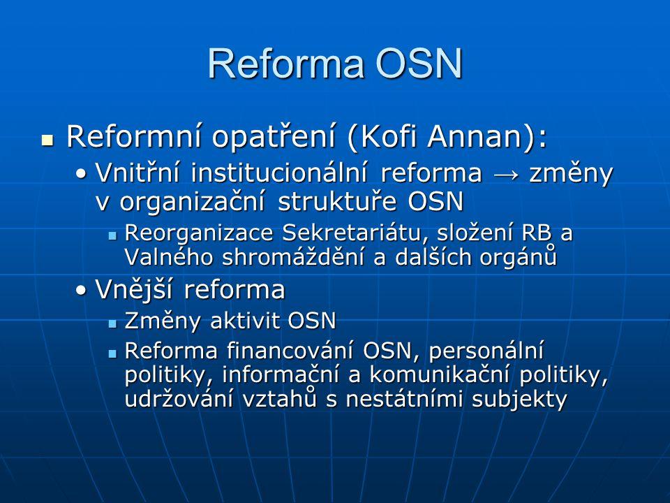 Reforma OSN Reformní opatření (Kofi Annan): Reformní opatření (Kofi Annan): Vnitřní institucionální reforma → změny v organizační struktuře OSNVnitřní