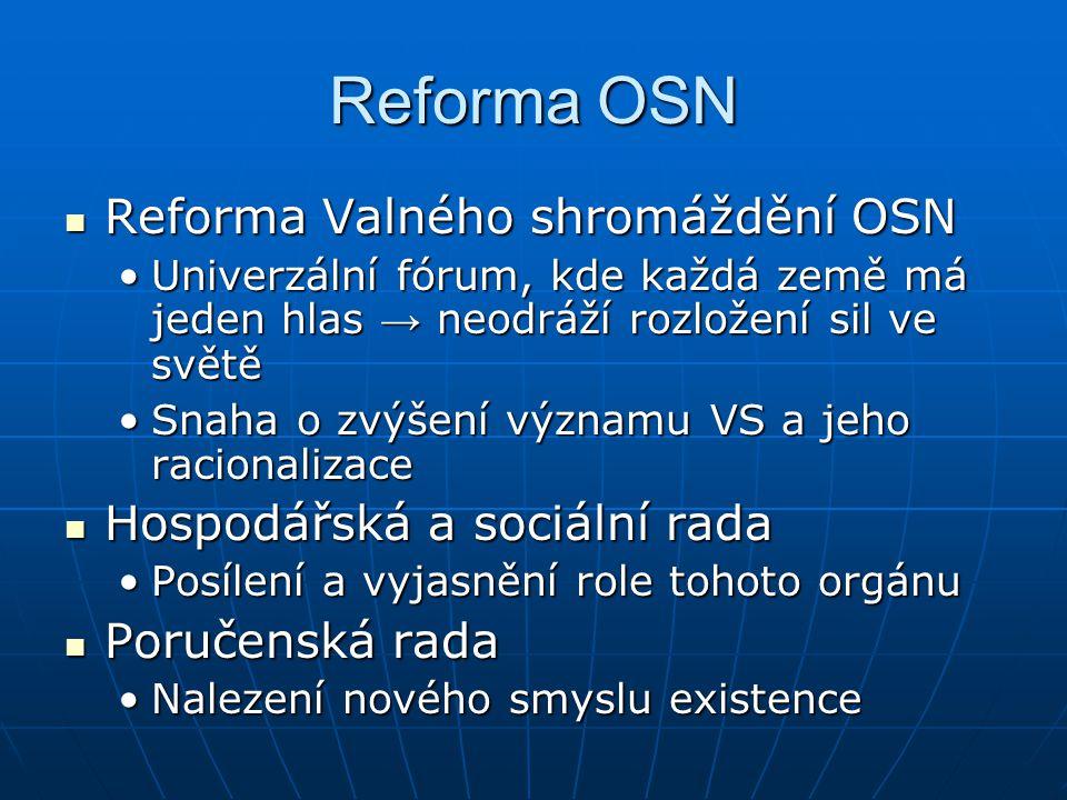 Reforma OSN Reforma Valného shromáždění OSN Reforma Valného shromáždění OSN Univerzální fórum, kde každá země má jeden hlas → neodráží rozložení sil v