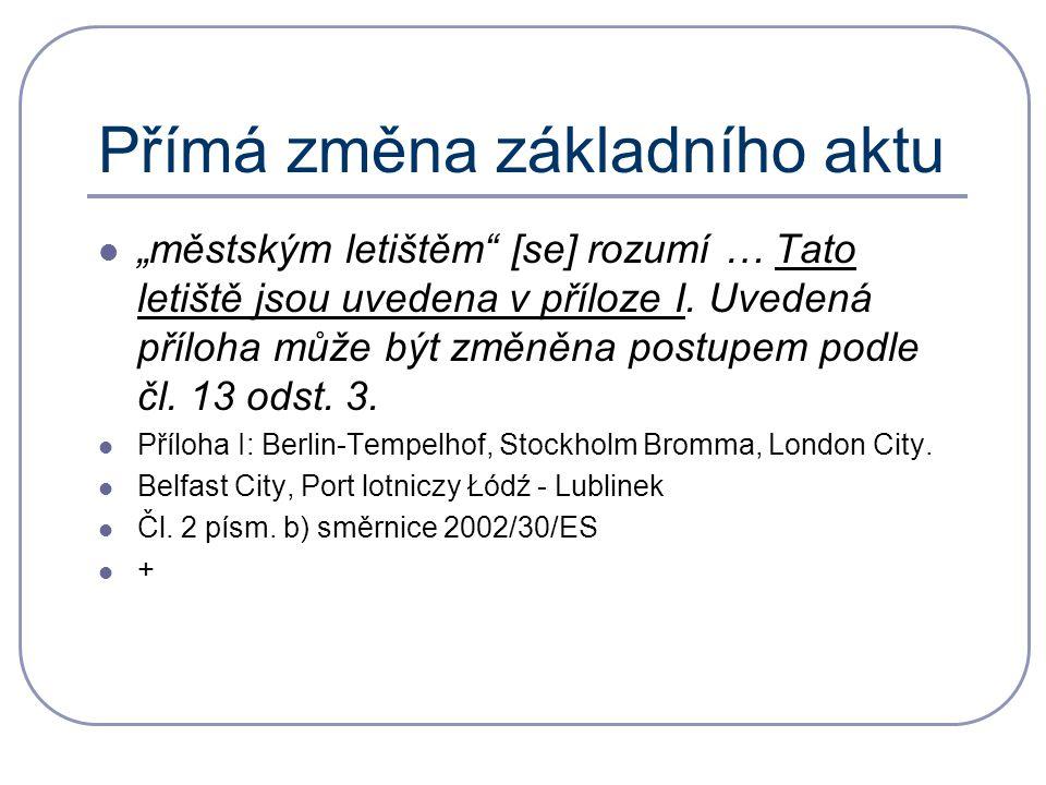 """Přímá změna základního aktu """"městským letištěm [se] rozumí … Tato letiště jsou uvedena v příloze I."""