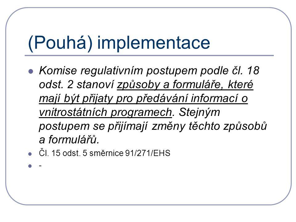 (Pouhá) implementace Komise regulativním postupem podle čl.