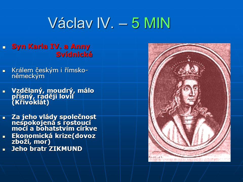 Václav IV.– 5 MIN Syn Karla IV. a Anny Syn Karla IV.
