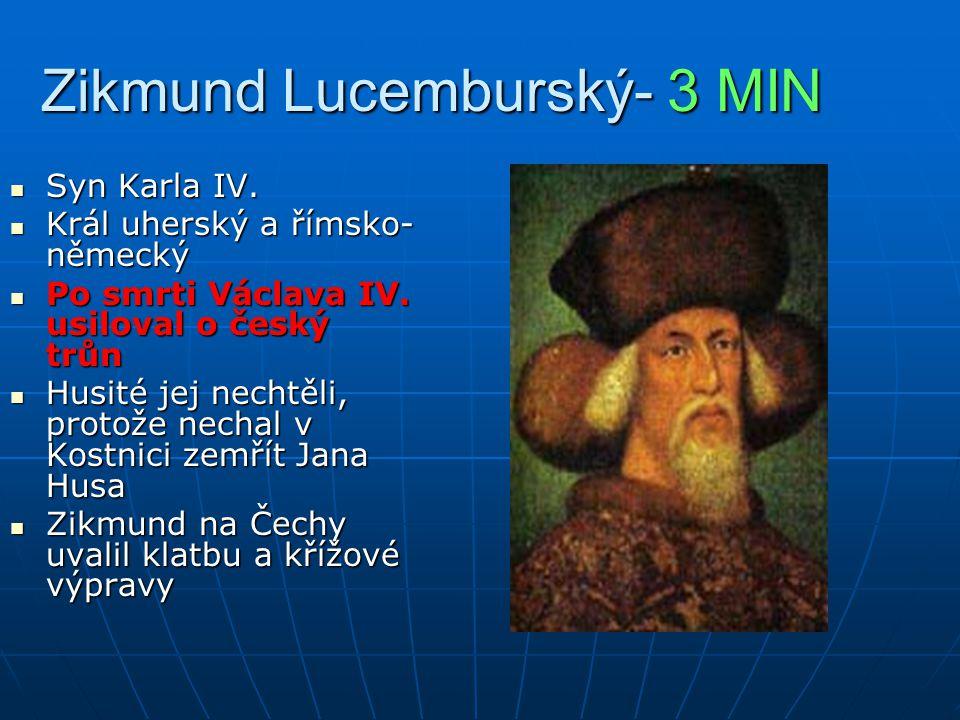 Zikmund Lucemburský- 3 MIN Syn Karla IV.Syn Karla IV.
