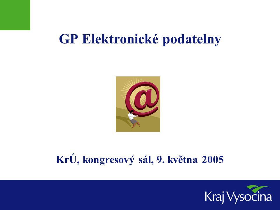 GP Elektronické podatelny KrÚ, kongresový sál, 9. května 2005