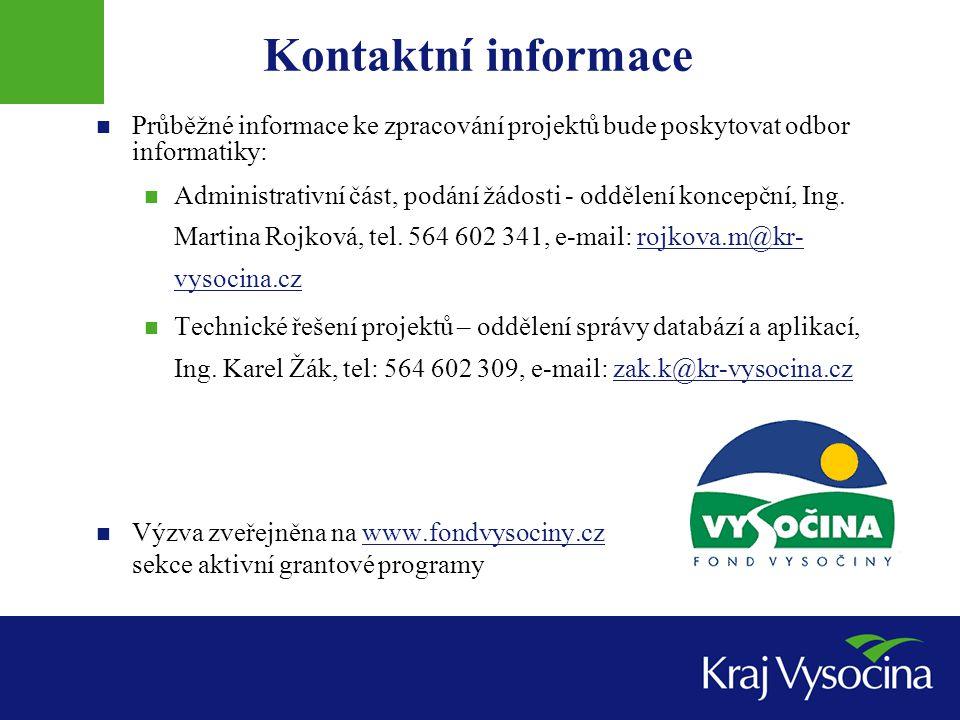 Kontaktní informace Průběžné informace ke zpracování projektů bude poskytovat odbor informatiky: Administrativní část, podání žádosti - oddělení koncepční, Ing.