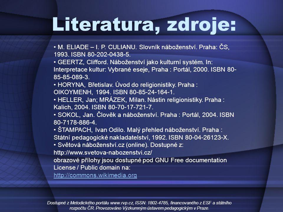 Literatura, zdroje: Dostupné z Metodického portálu www.rvp.cz, ISSN: 1802-4785, financovaného z ESF a státního rozpočtu ČR. Provozováno Výzkumným ústa