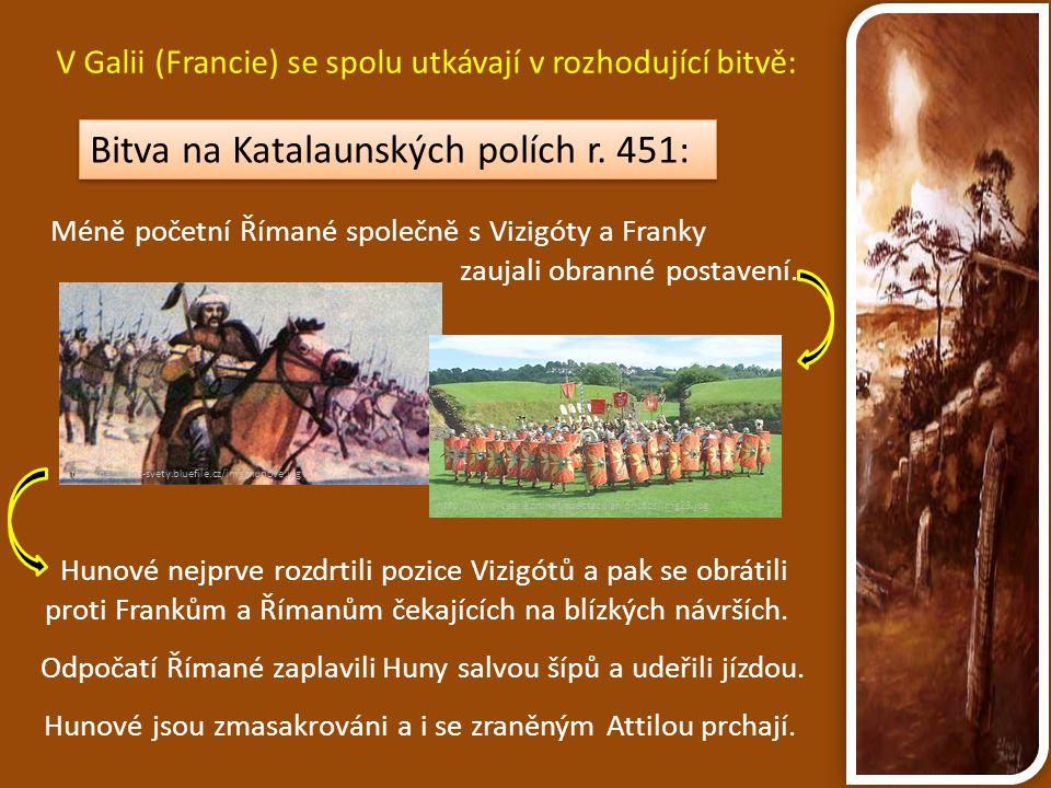 Bitva na Katalaunských polích r. 451: http://paralelni-svety.bluefile.cz/img/hunove.jpg http://www.caerleon.net/spectacular/photos/img23.jpg Méně poče