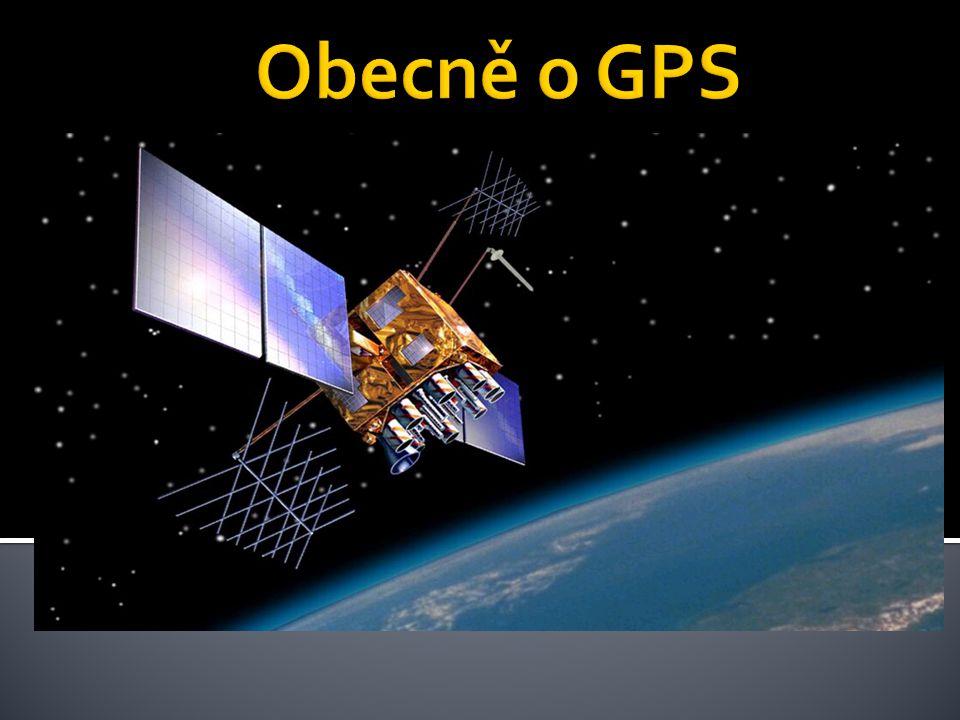 Global Positioning System (Globální polohovací systém) Je to vojenský globální družicový systém Provozuje ho ministerstvo obrany USA Složí k určení po