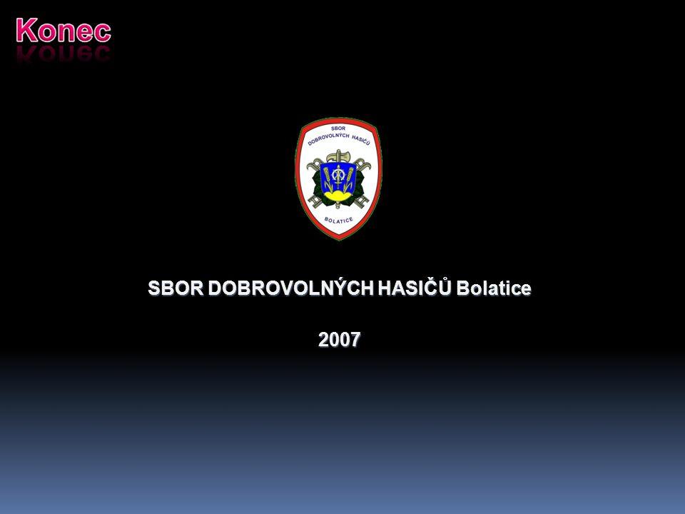 SBOR DOBROVOLNÝCH HASIČŮ Bolatice 2007