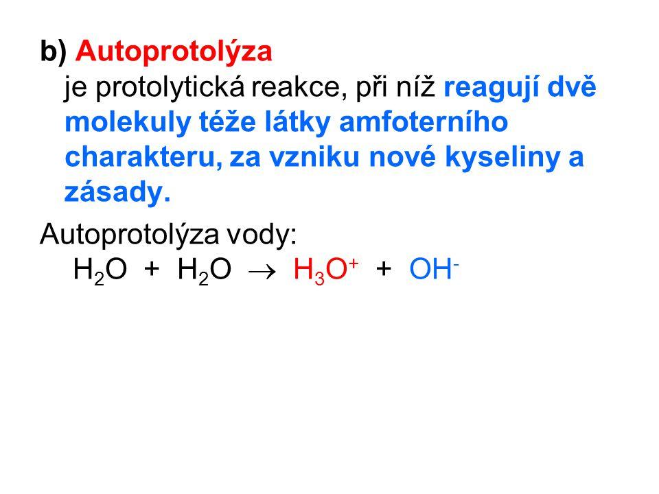 c) Neutralizace - je zpětná reakce k autoprotolýze.