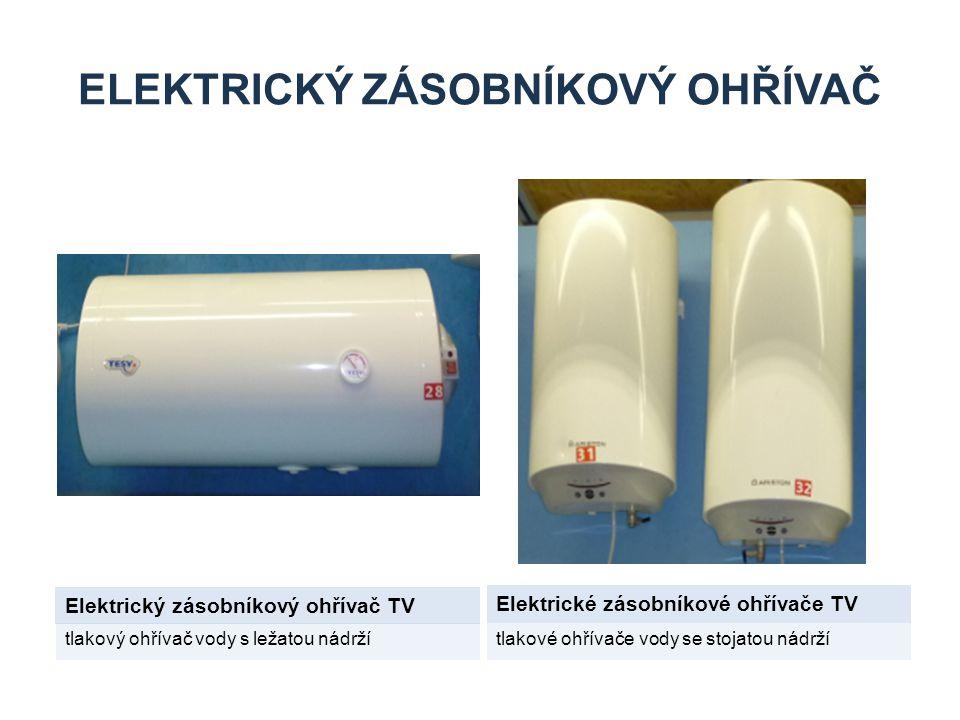 ELEKTRICKÝ ZÁSOBNÍKOVÝ OHŘÍVAČ Elektrický zásobníkový ohřívač TV Elektrické zásobníkové ohřívače TV tlakový ohřívač vody s ležatou nádržítlakové ohřívače vody se stojatou nádrží
