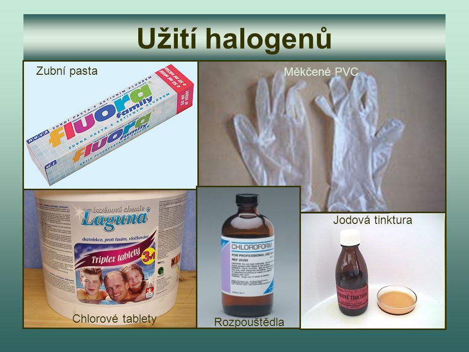 Užití halogenů Rozpouštědla Jodová tinktura Chlorové tablety Měkčené PVC Zubní pasta