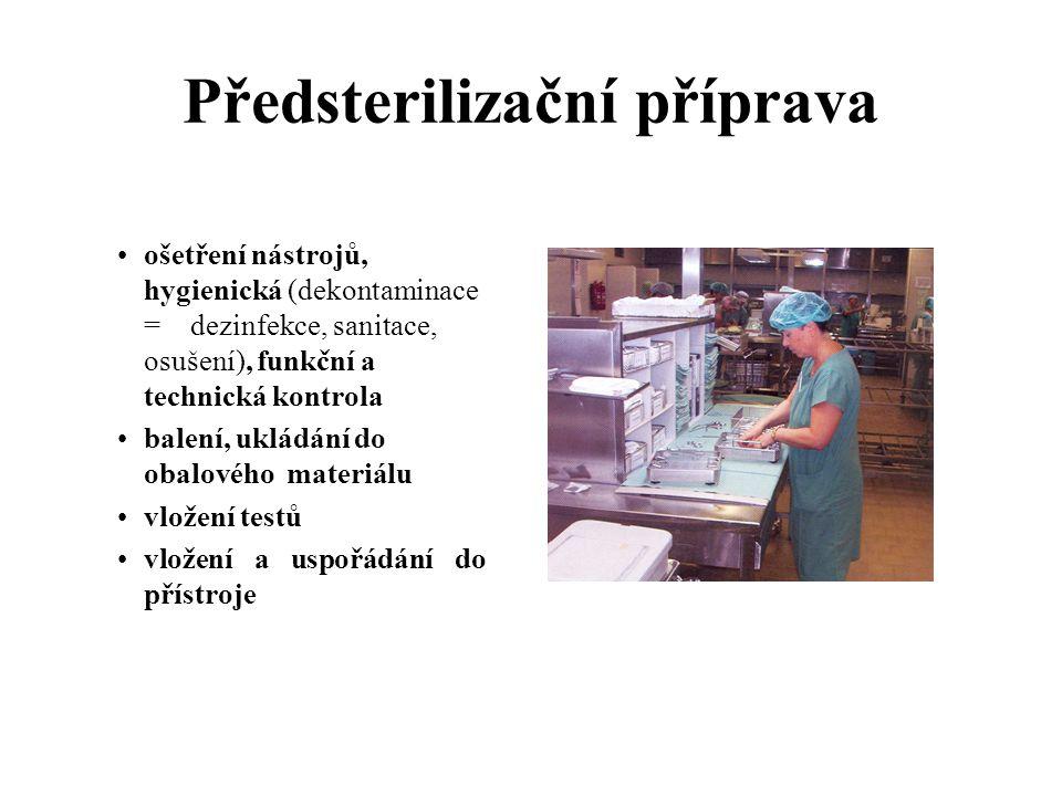 Předsterilizační příprava ošetření nástrojů, hygienická (dekontaminace = dezinfekce, sanitace, osušení), funkční a technická kontrola balení, ukládání