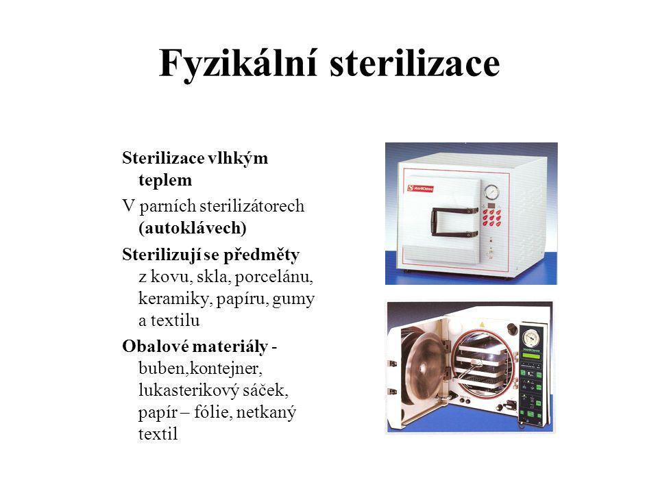 Fyzikální sterilizace Sterilizace vlhkým teplem V parních sterilizátorech (autoklávech) Sterilizují se předměty z kovu, skla, porcelánu, keramiky, pap