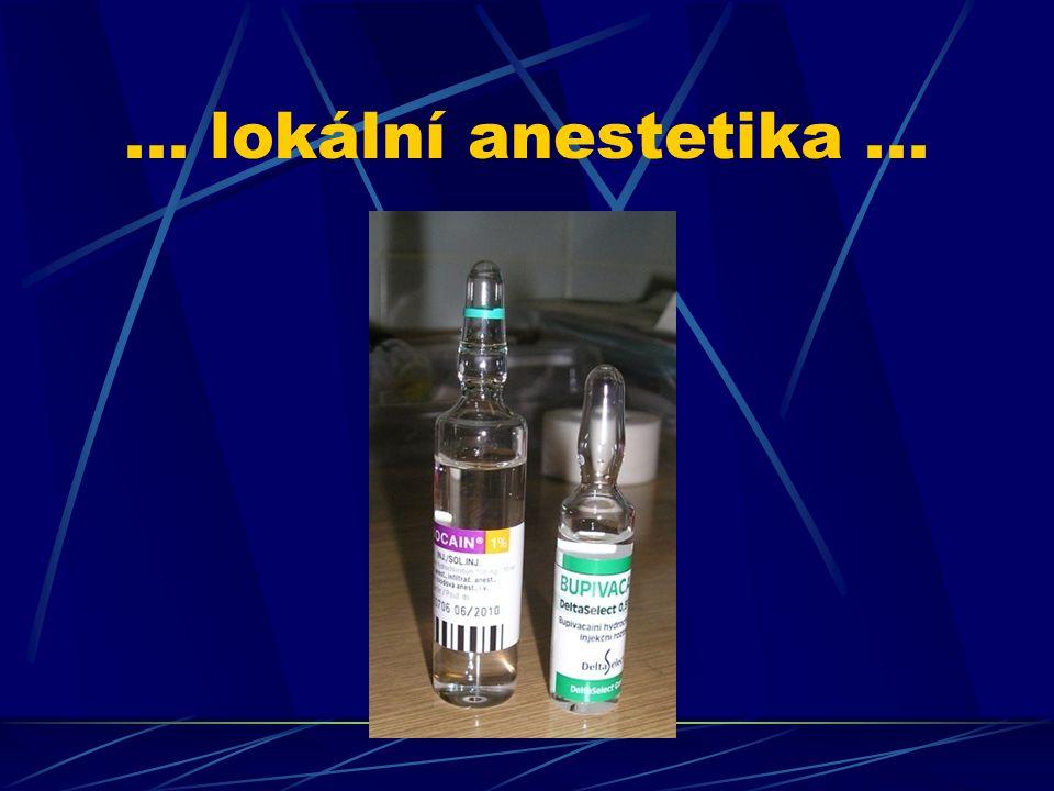 ... lokální anestetika...