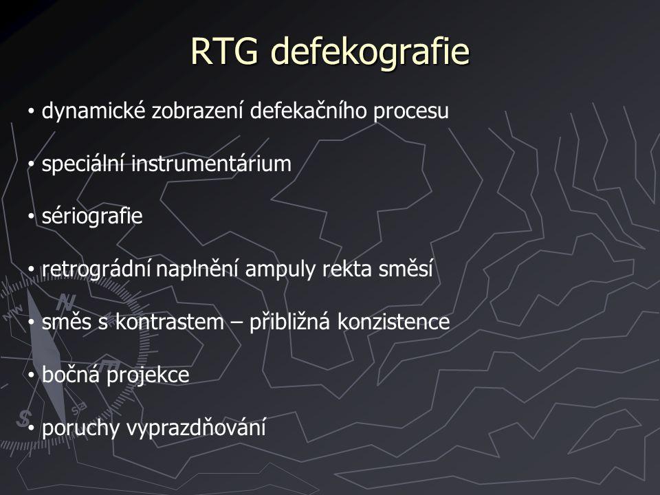 RTG defekografie dynamické zobrazení defekačního procesu speciální instrumentárium sériografie retrográdní naplnění ampuly rekta směsí směs s kontrast