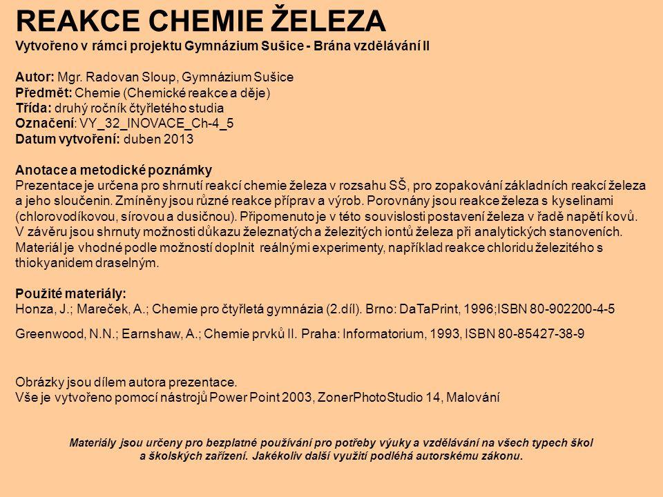 REAKCE CHEMIE ŽELEZA Vytvořeno v rámci projektu Gymnázium Sušice - Brána vzdělávání II Autor: Mgr.
