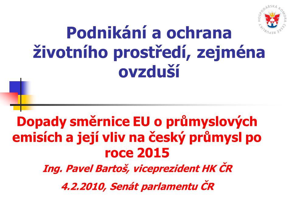 Podnikání a ochrana životního prostředí, zejména ovzduší Dopady směrnice EU o průmyslových emisích a její vliv na český průmysl po roce 2015 Ing.
