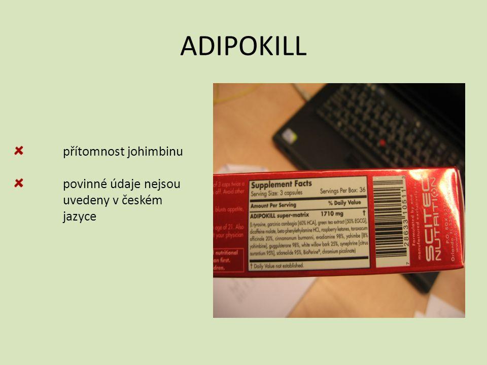 ADIPOKILL přítomnost johimbinu povinné údaje nejsou uvedeny v českém jazyce