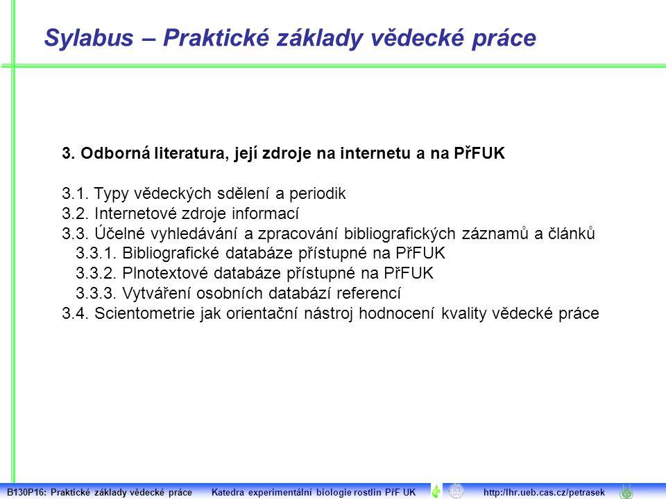 3. Odborná literatura, její zdroje na internetu a na PřFUK 3.1. Typy vědeckých sdělení a periodik 3.2. Internetové zdroje informací 3.3. Účelné vyhled