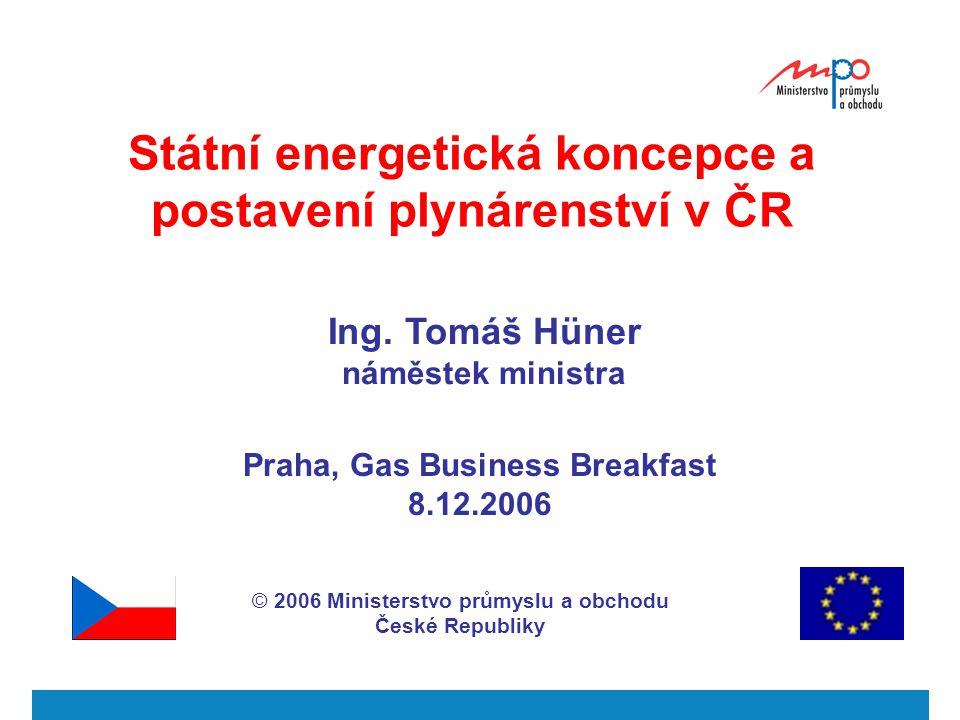 Státní energetická koncepce a postavení plynárenství v ČR Ing.