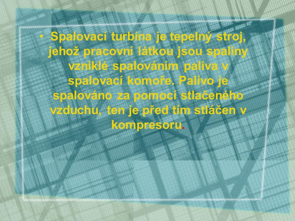 Spalovací turbína je tepelný stroj, jehož pracovní látkou jsou spaliny vzniklé spalováním paliva v spalovací komoře. Palivo je spalováno za pomocí stl