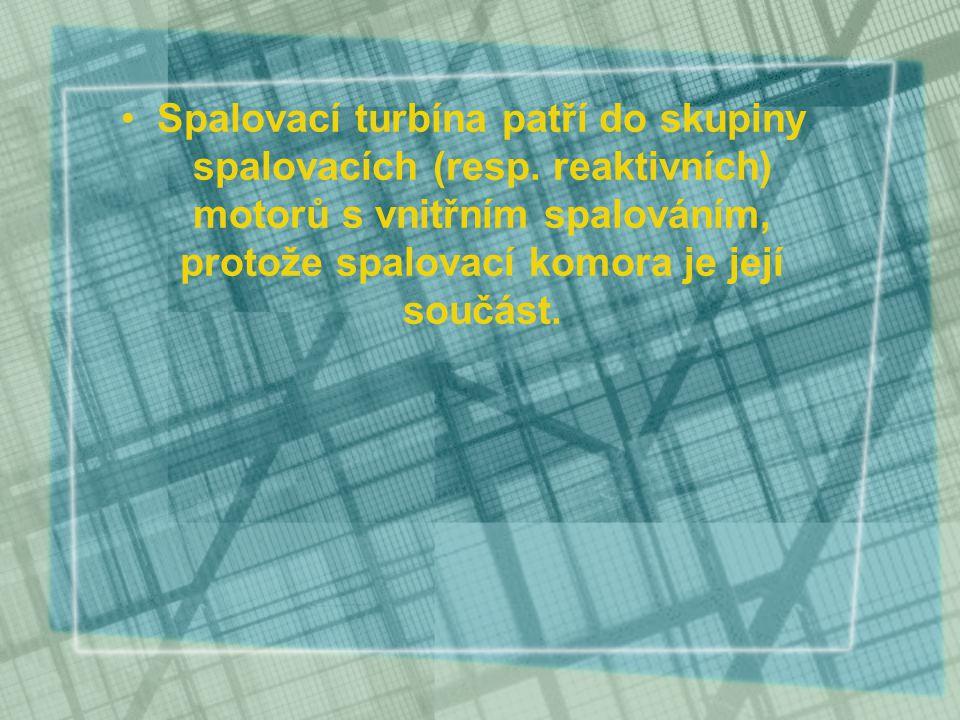 Spalovací turbína patří do skupiny spalovacích (resp.