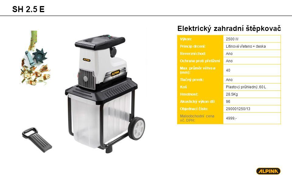 SH 2.5 E Elektrický zahradní štěpkovač Výkon:2500 W Princip drcení:Litinové vřeteno + deska Reverzní chod:Ano Ochrana proti přetíženíAno Max průměr vě