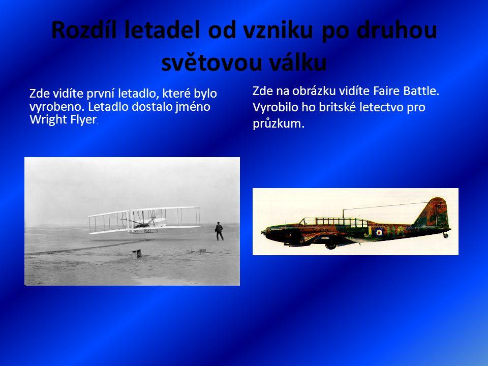 Rozdíl letadel od vzniku po druhou světovou válku Zde vidíte první letadlo, které bylo vyrobeno. Letadlo dostalo jméno Wright Flyer. Zde na obrázku vi