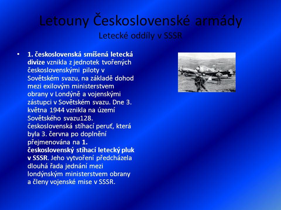 Letouny Československé armády Letecké oddíly v SSSR 1. československá smíšená letecká divize vznikla z jednotek tvořených československými piloty v So