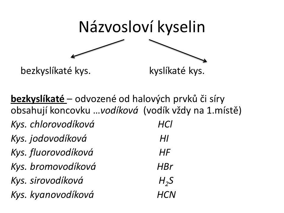 Názvosloví kyselin bezkyslíkaté kys.kyslíkaté kys.