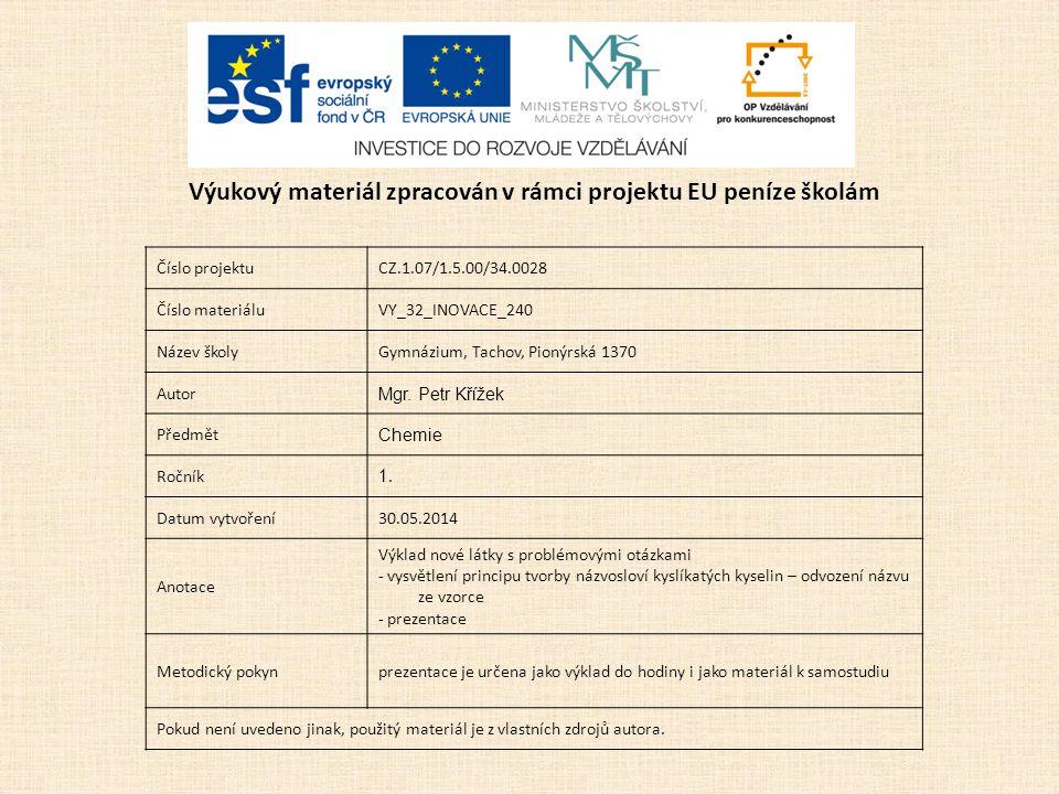 Číslo projektuCZ.1.07/1.5.00/34.0028 Číslo materiáluVY_32_INOVACE_240 Název školyGymnázium, Tachov, Pionýrská 1370 Autor Mgr.