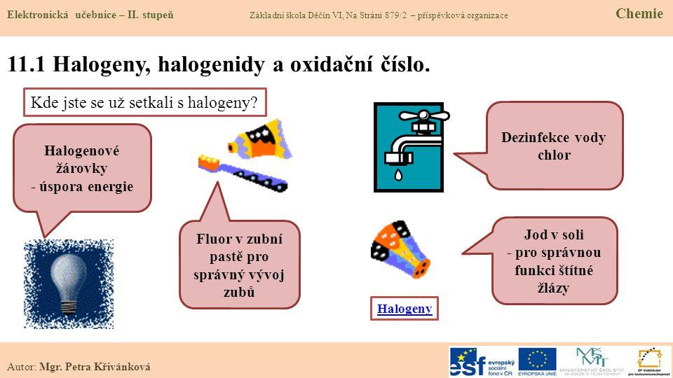 11.1 Halogeny, halogenidy a oxidační číslo.Elektronická učebnice – II.