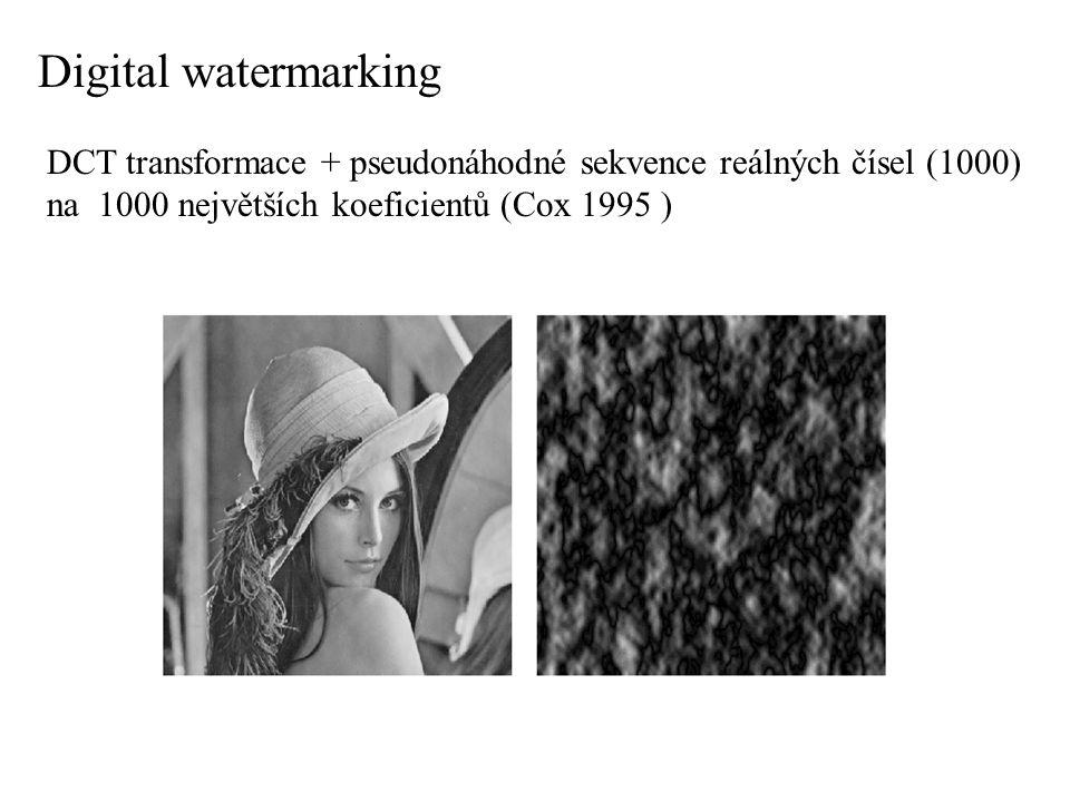 DCT transformace + pseudonáhodné sekvence reálných čísel (1000) na 1000 největších koeficientů (Cox 1995 ) Digital watermarking