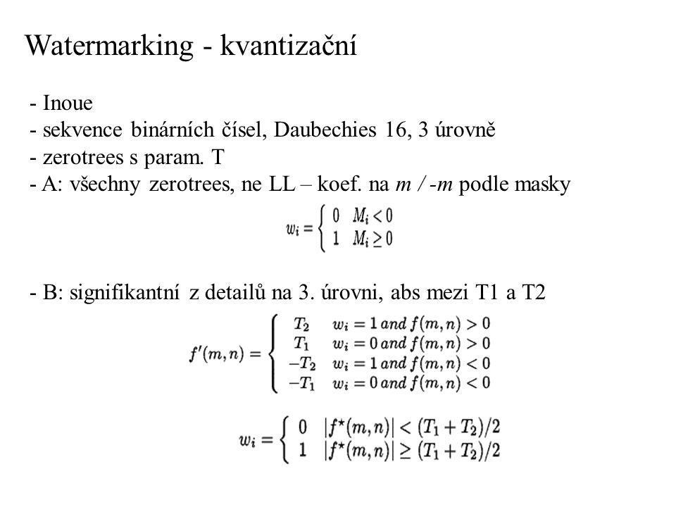 Watermarking - kvantizační - Inoue - sekvence binárních čísel, Daubechies 16, 3 úrovně - zerotrees s param.