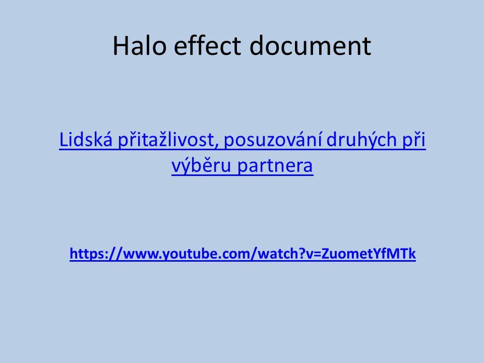 Halo effect document Lidská přitažlivost, posuzování druhých při výběru partnera https://www.youtube.com/watch?v=ZuometYfMTk
