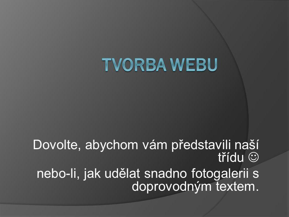 Dovolte, abychom vám představili naší třídu nebo-li, jak udělat snadno fotogalerii s doprovodným textem.