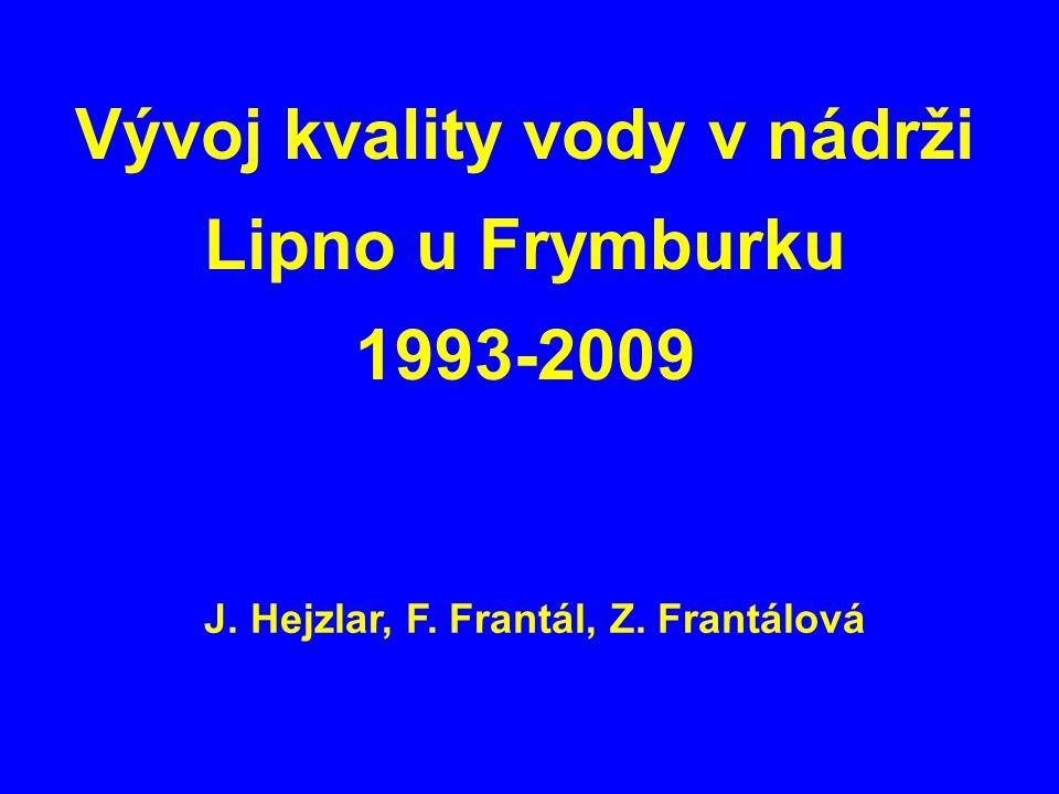 Vývoj kvality vody v nádrži Lipno u Frymburku 1993-2009 J. Hejzlar, F. Frantál, Z. Frantálová