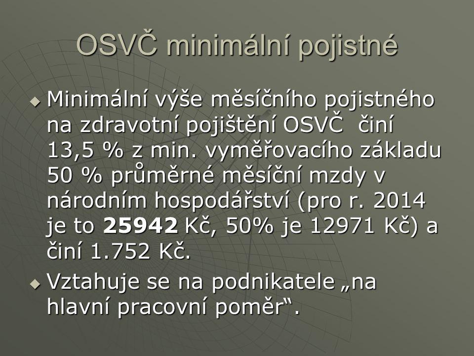  Minimální výše měsíčního pojistného na zdravotní pojištění OSVČ činí 13,5 % z min.