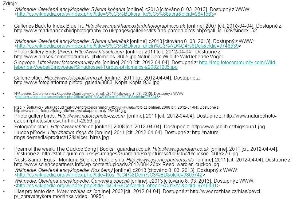Zdroje: Wikipedie: Otevřená encyklopedie: Sýkora koňadra [online].