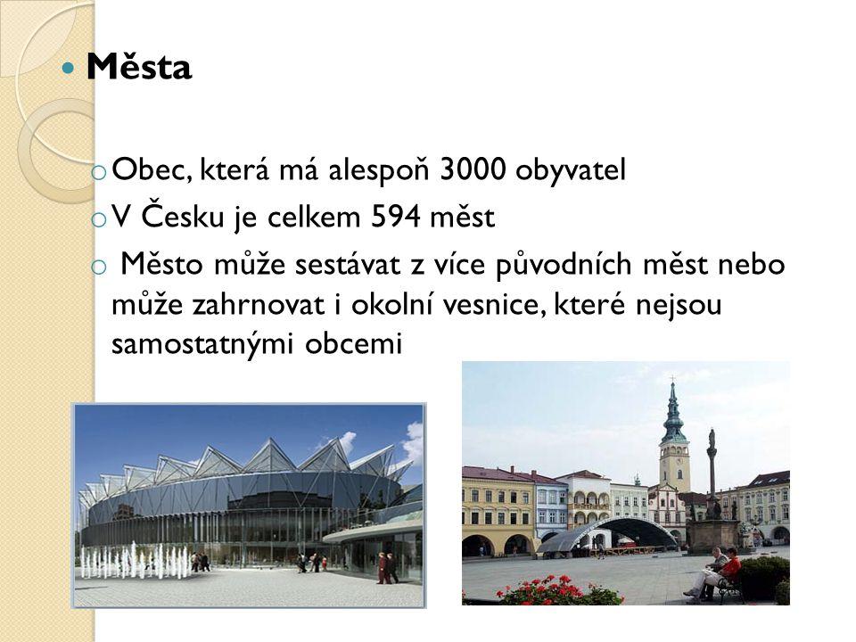 Města o Obec, která má alespoň 3000 obyvatel o V Česku je celkem 594 měst o Město může sestávat z více původních měst nebo může zahrnovat i okolní ves