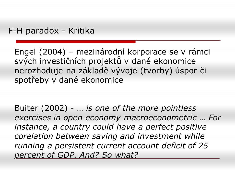F-H paradox - Kritika Engel (2004) – mezinárodní korporace se v rámci svých investičních projektů v dané ekonomice nerozhoduje na základě vývoje (tvor