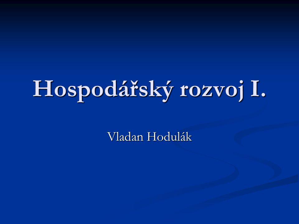Hospodářský rozvoj I. Vladan Hodulák