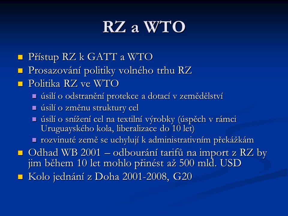 RZ a WTO Přístup RZ k GATT a WTO Přístup RZ k GATT a WTO Prosazování politiky volného trhu RZ Prosazování politiky volného trhu RZ Politika RZ ve WTO