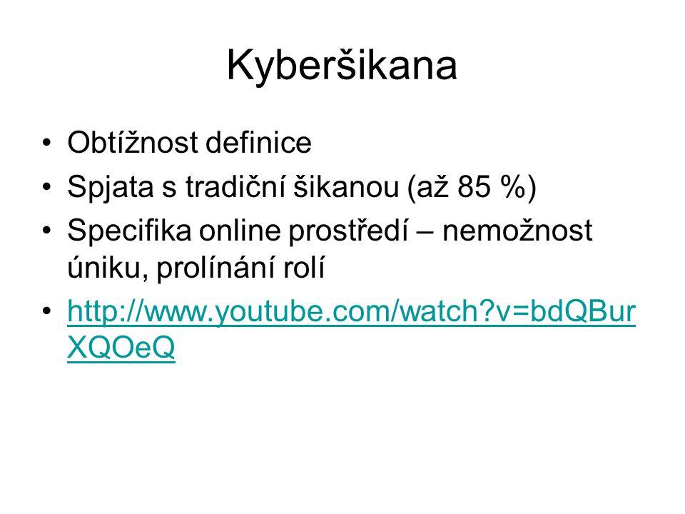Kyberšikana Obtížnost definice Spjata s tradiční šikanou (až 85 %) Specifika online prostředí – nemožnost úniku, prolínání rolí http://www.youtube.com