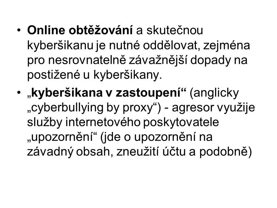 """Online obtěžování a skutečnou kyberšikanu je nutné oddělovat, zejména pro nesrovnatelně závažnější dopady na postižené u kyberšikany. """"kyberšikana v z"""