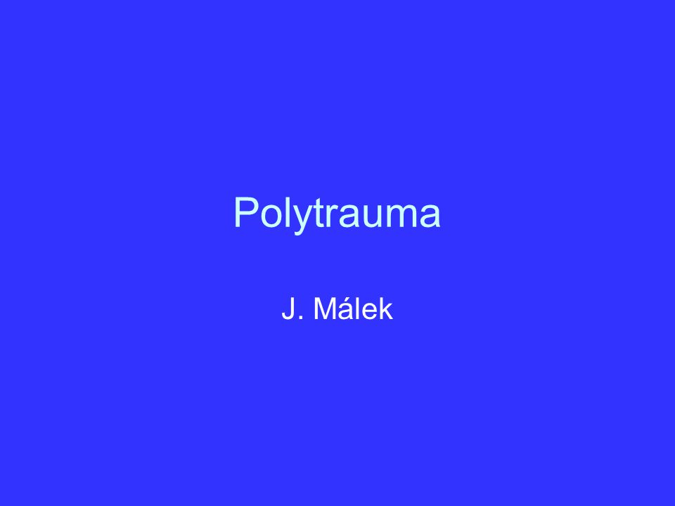 Polytrauma J. Málek