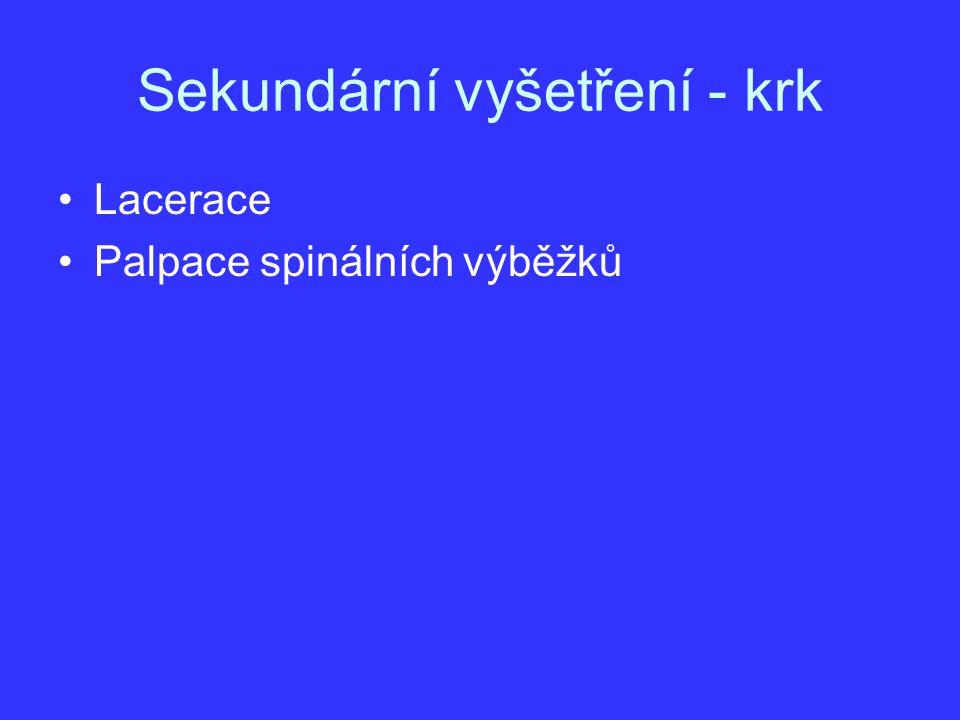 Sekundární vyšetření - krk Lacerace Palpace spinálních výběžků