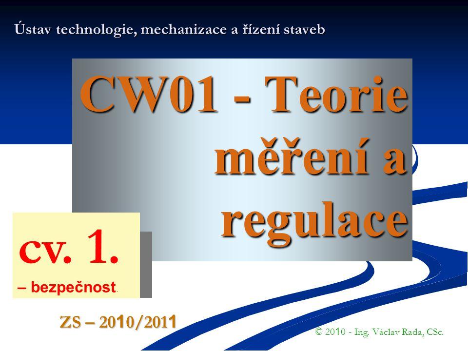 T- MaR MĚŘENÍ – praktická © VR - ZS 2009/2010 PROČ ??.